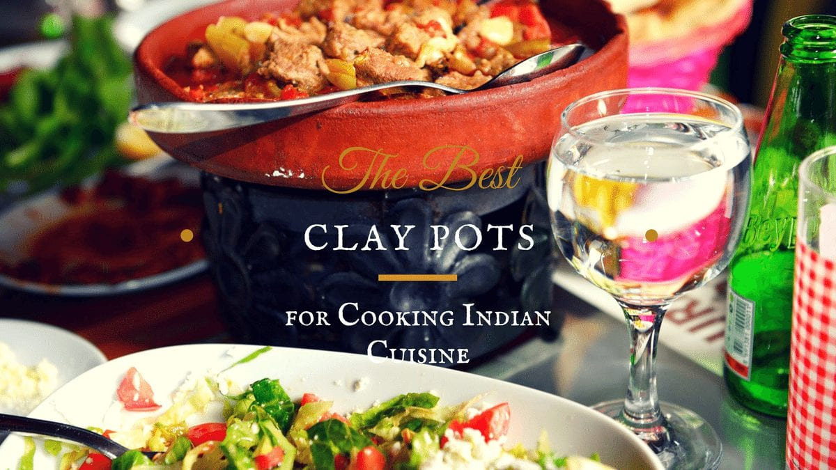 best clay pots for cooking indian cuisine